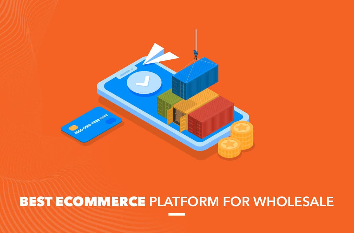 Best eCommerce platform for wholesale
