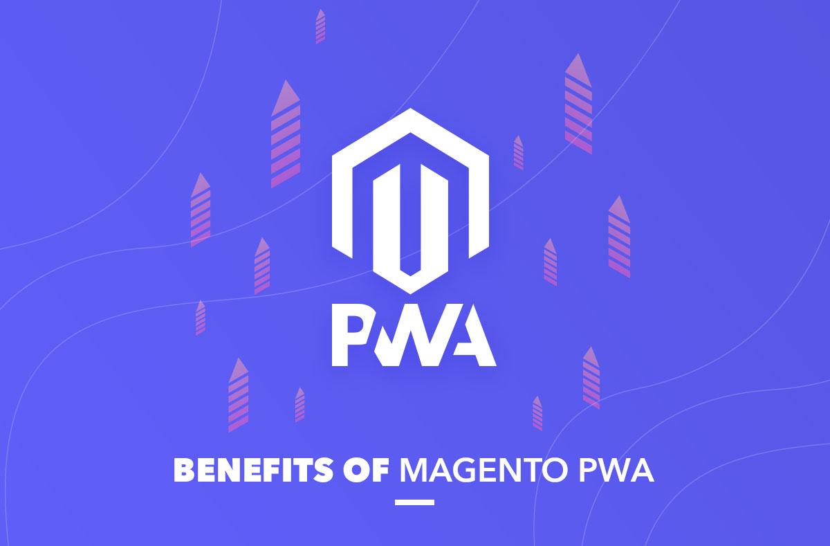 benefits of magento pwa