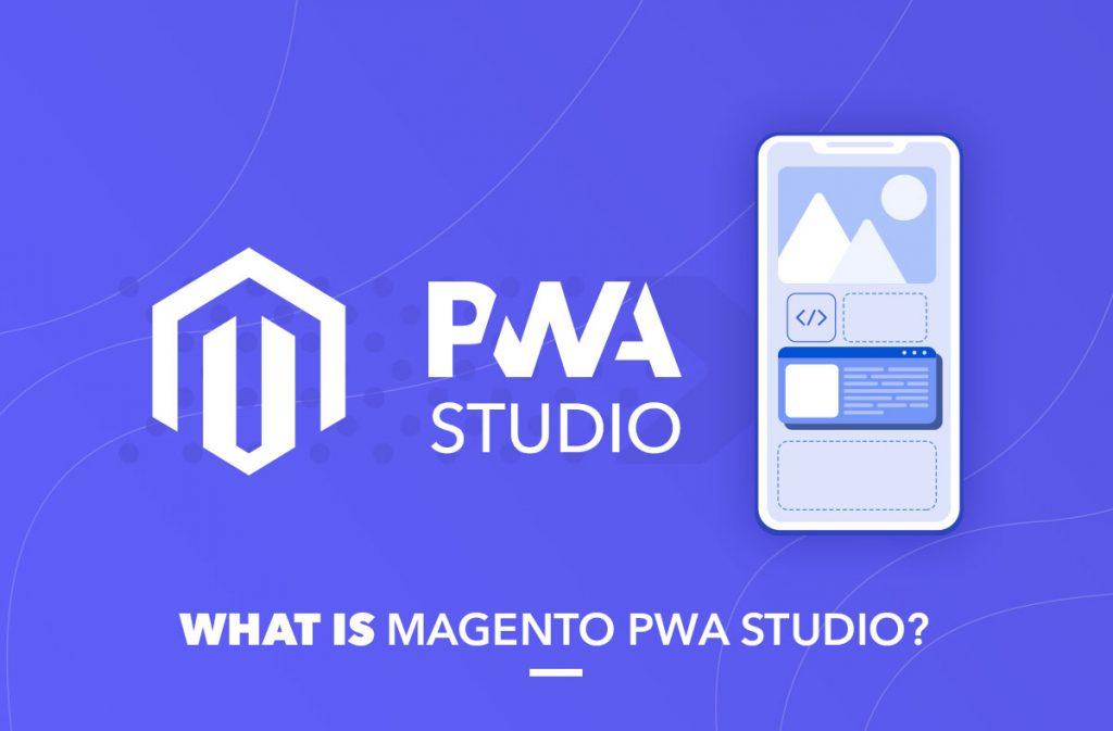 what is magento pwa studio