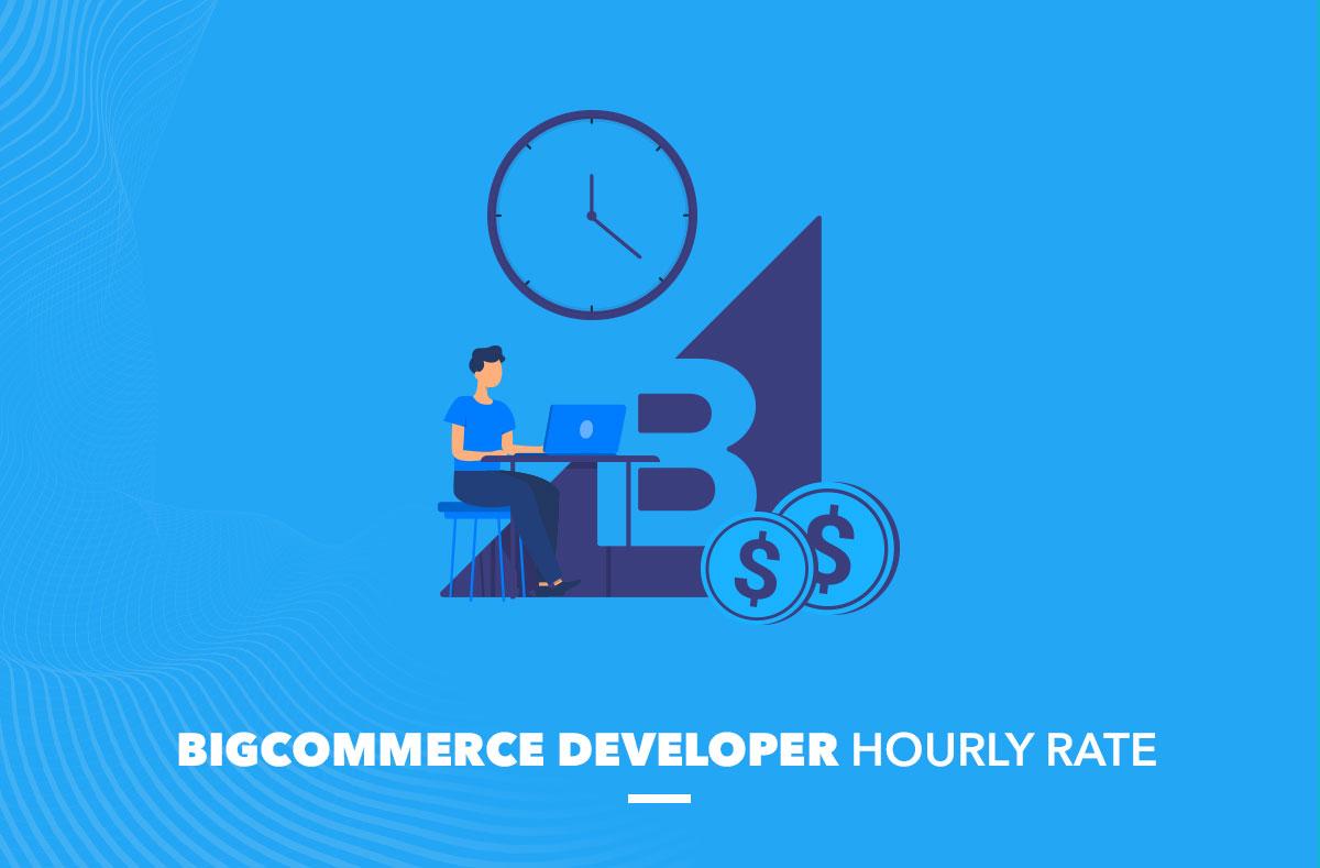 BigCommerce Developer Hourly Rate