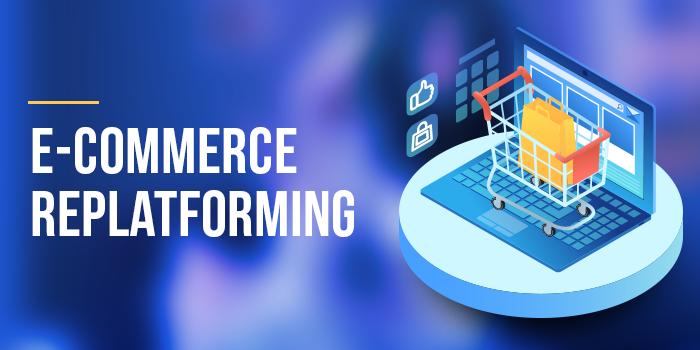 E-commerce Replatforming