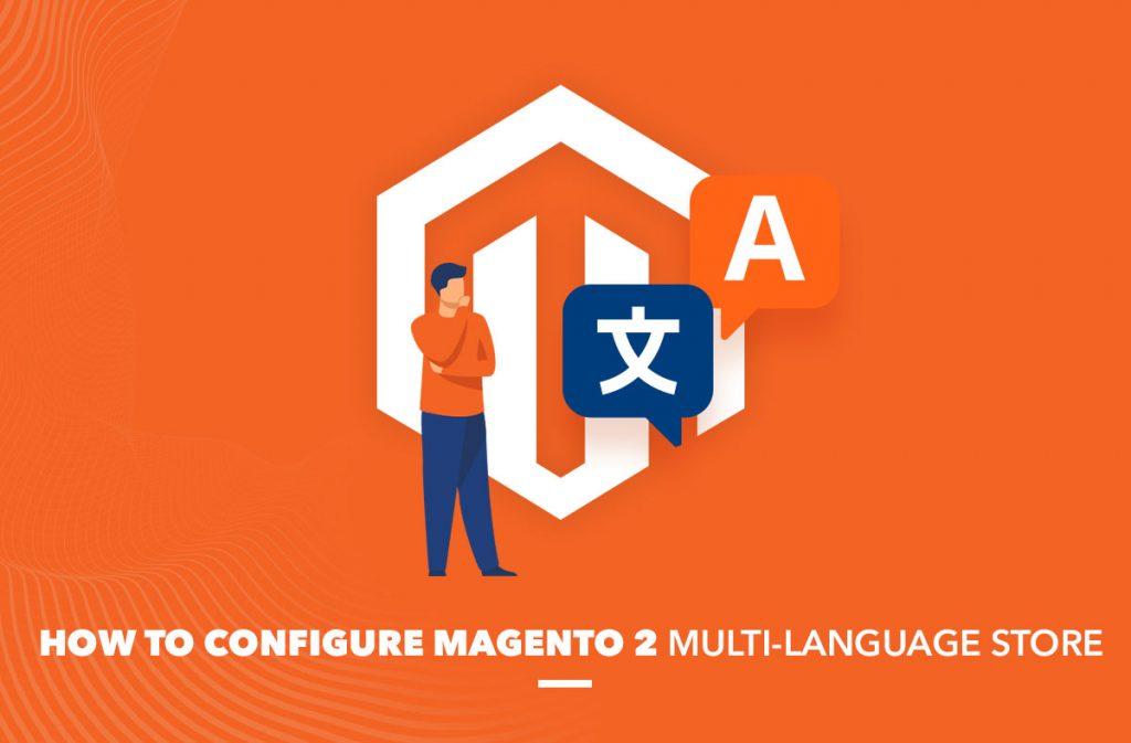 How to configure Magento 2 Multi-Language Store?