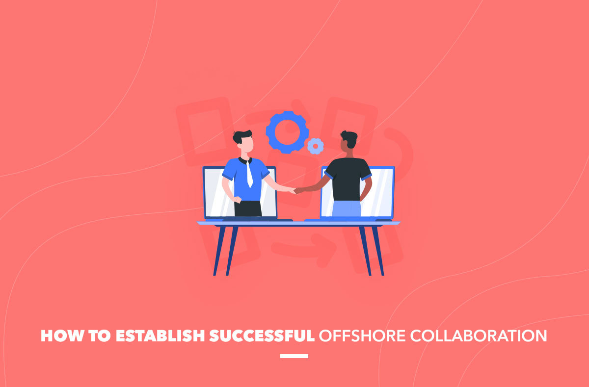 How to Establish Successful Offshore Collaboration