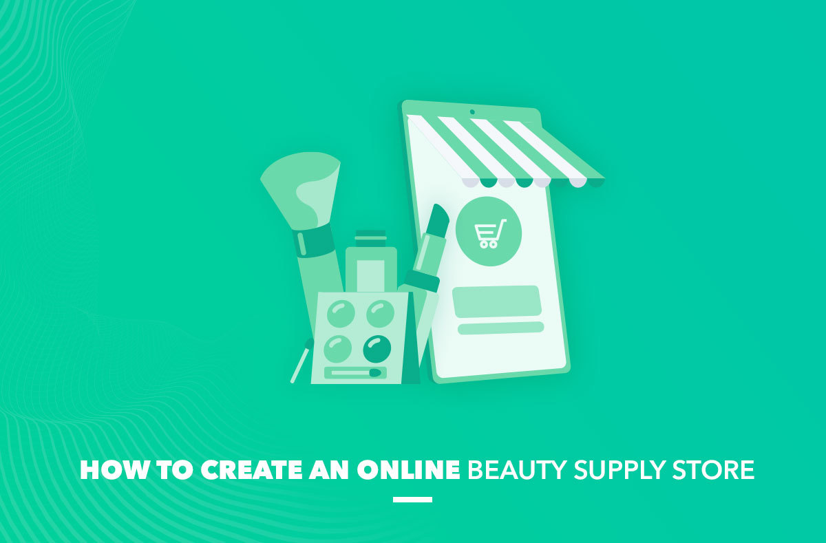 How to create an online beauty supply store