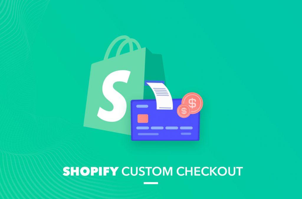 Shopify custom checkout